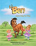 lil ben - Lil' Ben: A day for play (Muckapoo Farm Book 2)