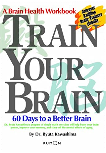 Train Your Brain: 60 Days to a Better Brain: Dr Ryuta Kawashima ...