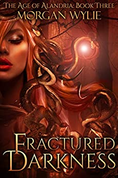 Fractured Darkness (The Age of Alandria Book 3) by [Wylie, Morgan]