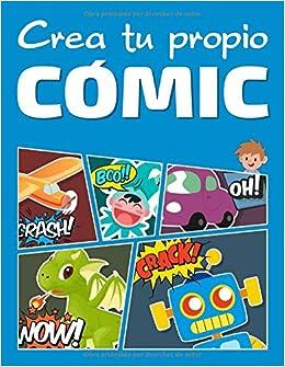 Book's Cover of Crea tu propio cómic: 100 páginas de láminas de cómic en blanco - Versión para niños (Español) Tapa blanda – 30 marzo 2020