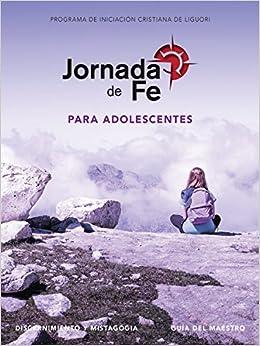 Jornada de Fe Para Adolescentes, Discernimiento Y Mistagogia ...