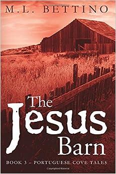 The Jesus Barn: Book 3 - Portuguese Cove Tales: Volume 3
