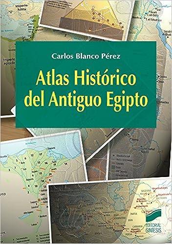 Atlas Histórico del antiguo Egipto (Atlas Históricos): Amazon.es: Carlos Blanco Pérez: Libros