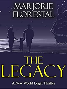 The Legacy (A New World Legal Thriller Book 1) by [Florestal, Marjorie]