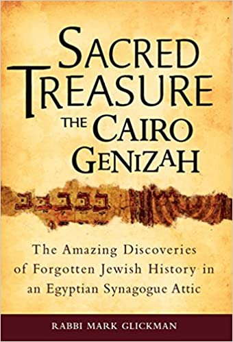 Sacred Treasure The Cairo Genizah The Amazing Discoveries Of