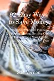 92 Easy Ways to Save Money, S. P. Vernon, 1449963749