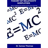 Theory of Relativity for the Rest of Us but not for Dummies: Theory of Relativity Simplified