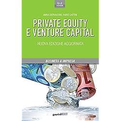 Private equity e venture capital. Manuale di investimento nel capitale di rischio