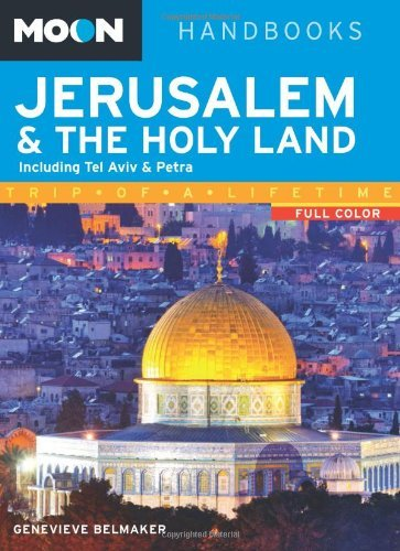 Moon Jerusalem & the Holy Land: Including Tel Aviv & Petra (Moon Handbooks) by Genevieve Belmaker (2014-02-25)