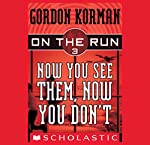 Now You See Them, Now You Don't: On the Run, Chase 3 | Gordon Korman