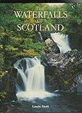 The Waterfalls of Scotland, Louis Stott, 008032424X