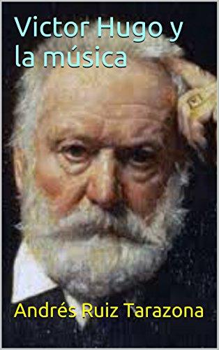 Descargar Libro Victor Hugo Y La Música Andrés Ruiz Tarazona