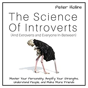 The Science of Introverts: And Extroverts and Everyone In-Between Audiobook