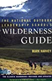 National Outdoor Leadership School's Wilderness Guide, Mark Harvey, 0684859092