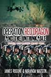 Operation Red Dawn and the Unthinkable: World War III Series (Book Two) (Volume 2) by James Rosone (2016-05-30)