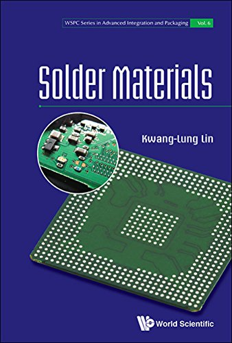 Solder Materials (WSPC Series in Advanced Integration and Packaging Book 6)