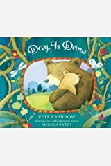 [(Day is done)] [ By (author) Peter Yarrow, Illustrated by Melissa Sweet ] [April, 2014] Board book