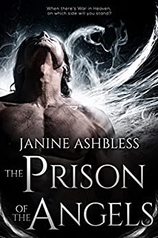 The Prison of the Angels (The Book of the Watchers 3) by [Ashbless, Janine]