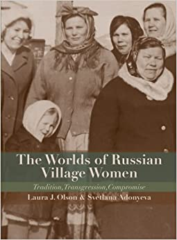 Book The Worlds of Russian Village Women: Tradition, Transgression, Compromise