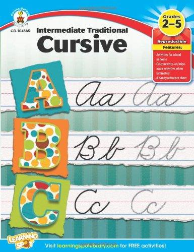 Intermediate Traditional Cursive, Grades 2 - 5 Paperback – Jan 2 2013 Carson-Dellosa Publishing 1620570378 104585 Language Arts - Handwriting