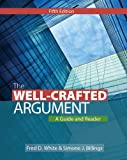 img - for The Well-Crafted Argument by Fred D. White (2013-01-01) book / textbook / text book