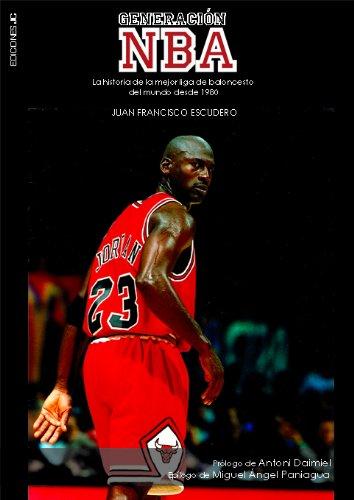 Generación NBA: La historia de la mejor liga de baloncesto del mundo (Baloncesto para leer) Tapa blanda – 1 mar 2011 Antoni Daimiel Miguel Ángel Paniagua Ediciones JC 849512159X