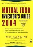 Mutual Fund Investor's Guide 2004, Kirk Kazanjian, 1591840317