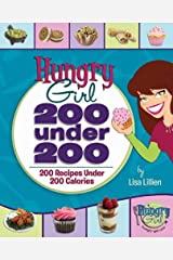 Hungry Girl: 200 Under 200: 200 Recipes Under 200 Calories Kindle Edition