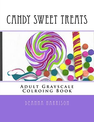 Candy Sweet Treats: Adult Grayscale Colroing Book