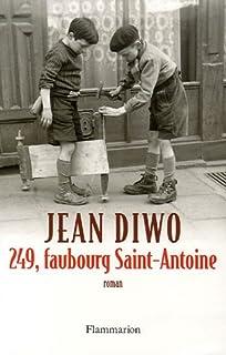 249, faubourg Saint-Antoine : roman, Diwo, Jean