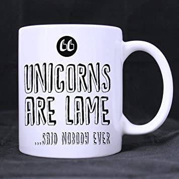 Amazoncom Funny Saying Quotes Unicorns Are Lame Said No One Ever