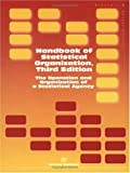 Handbook of Statistical Organization : The Operation and Organization of a Statistical Agency, Department of Economic and Social Affairs, Statistics Division Staff, 9211614597