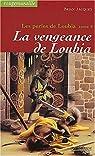 Les perles de Loubia, tome 4 : La vengeance de Loubia par Jacques
