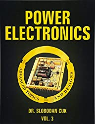 Power Electronics: Advanced Topics and Designs: NEW (Volume 3)