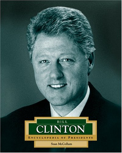 Bill Clinton: America's 42nd President (Encyclopedia of Presidents. Second Series)