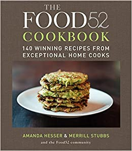 The food52 cookbook 140 winning recipes from exceptional home cooks the food52 cookbook 140 winning recipes from exceptional home cooks amanda hesser merrill stubbs 9780061887208 amazon books forumfinder Images