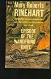 Episode of the Wandering Knife, Mary Roberts Rinehart, 0821728741