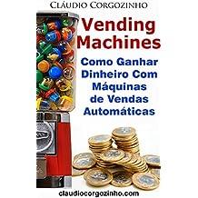 Vending Machines: Como Ganhar Dinheiro Com Máquinas de Vendas Automáticas