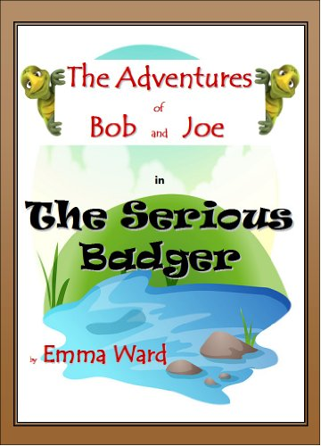 Bob and Joe in The Serious Badger (The Adventures of Bob and Joe Book 5)