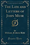 img - for The Life and Letters of John Muir, Vol. 2 (Classic Reprint) book / textbook / text book