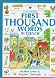 The First 1000 Words in French, Heather Amery, 0746023057