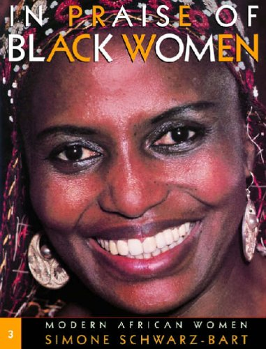 In Praise of Black Women, Volume 3: Modern African Women PDF