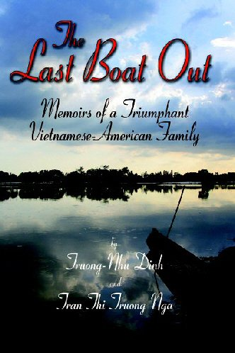 The Last Boat Out: Memoirs of a Triumphant Vietnamese-American Family