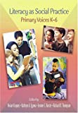 img - for Literacy As Social Practice: Primary Voices K-6 book / textbook / text book
