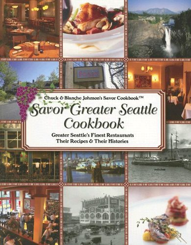 Savor Greater Seattle Cookbook by Chuck Johnson, Blanche Johnson
