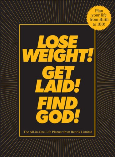 Lose Weight! Get Laid! Find God!: The All-in-One Life Planner ebook