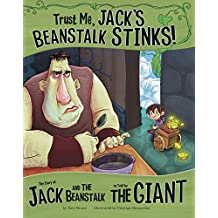 Trust Me, Jack's Beanstalk Stinks! (The Other Side of the Story)
