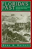 Florida's Past, Gene M. Burnett, 1561641154