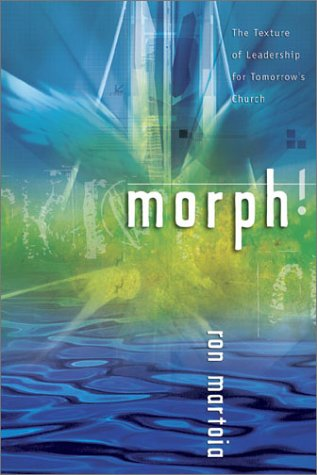 Morph: The Texture of Leadership for Tomorrows Church ...