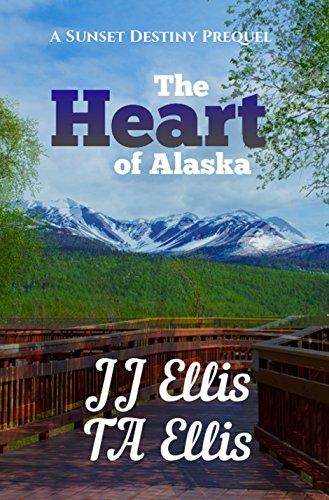Sunset Heart - The Heart of Alaska: A Sunset Destiny Romance Prequel (The Sunset Destiny Romances)